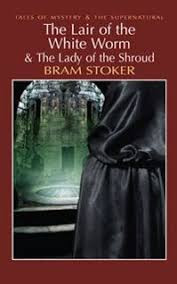 The Lair of the White Worm and the Lady of the Shroud