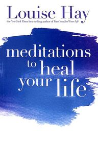 Maditations to heal your life