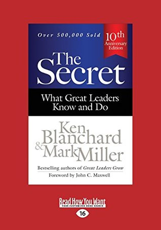 The Secret what  Great Leaders Know and Do