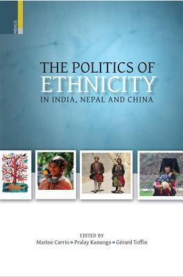 The Politics of Ethinicty in India, Nepal and China