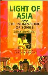 Light of Asia and The  Indian song of songs