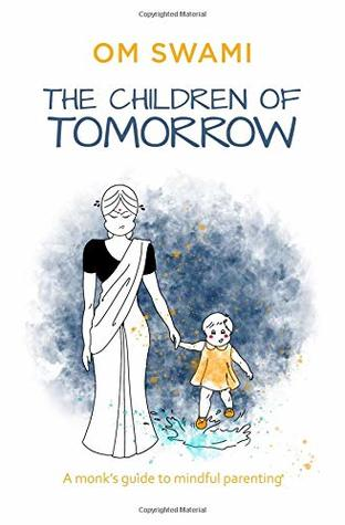 The Children of Tomorrow: A Monks' Guide to Mindful Parenting