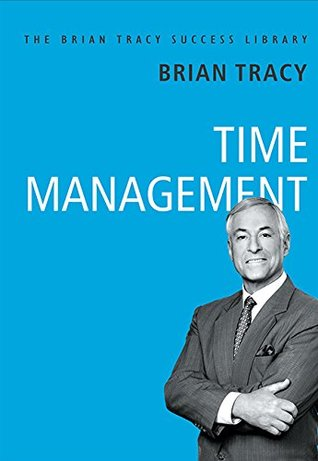 TIME MANAGEMENT: Brian Tracy Success Library