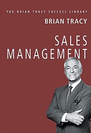SALES MANAGEMENT: The Brian Tracy Success Library