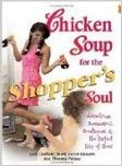 Chicken Soup for the Shoppers Soul