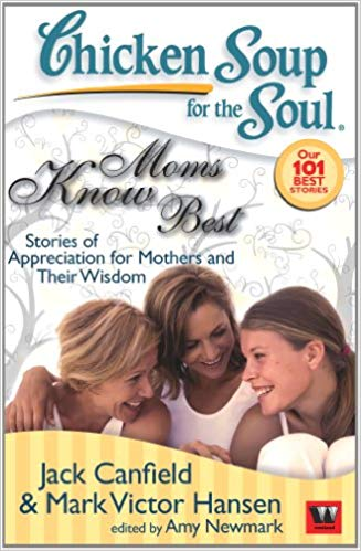 chicken soup for the soul moms know best