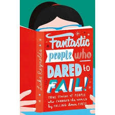 Fantastic People Who Dared to Fail
