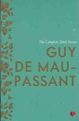Complete Short Stories Guy De Maupassant