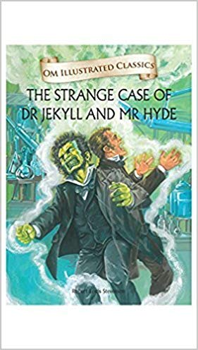 Om Illustrated Classics The Strange Case of Dr Jekyll and Mr Hyde