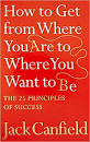 How to get from where you are to where you want to be