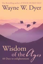 Wisdom of the Ages: Eternal Truths for Everyday Life