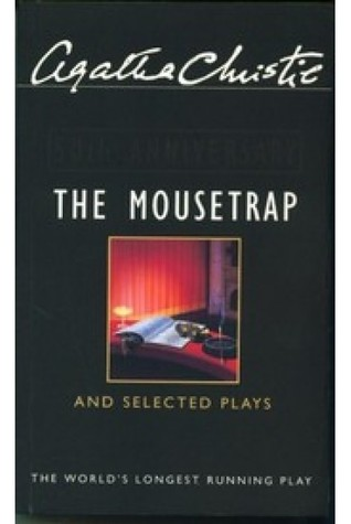 The Mousetrap and Selected Plays