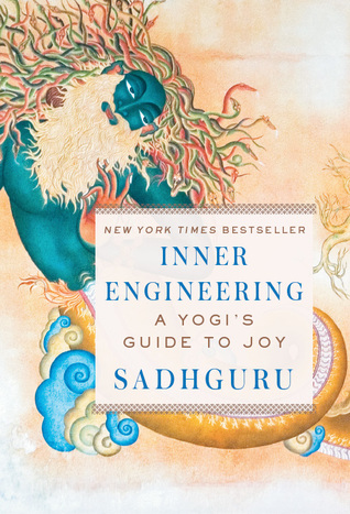 Inner Engineering A Yogis guide to joy