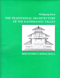 The Traditional Architecture of the Kathmandu Valley