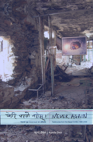 Never Again: Testimonies from the Nepal Conflict, 1996-2006